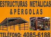 FABRICACION DE ESTRUCTURAS METALICAS Y PERGOLAS T. 40856188