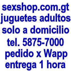 Visita www.sexshopguatemala.com pedidos al 58757000 dinos que lo viste en evisos.com.gt